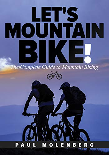 Let's Mountain Bike!: The Complete Guide to Mountain Biking (English Edition)