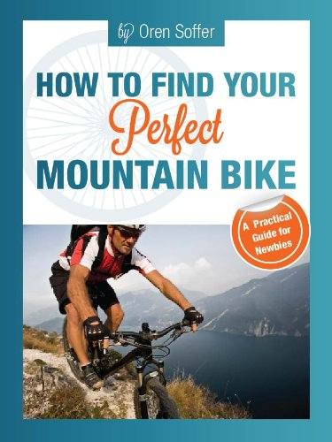 How To Find Your Perfect Mountain Bike (English Edition)