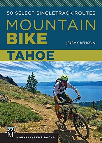 Mountain Bike: Tahoe: 50 Select Singletrack Routes (English Edition)