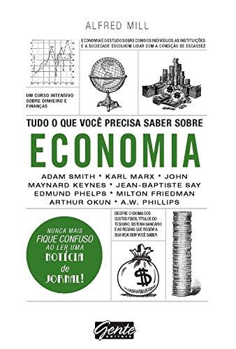 Tudo o que você precisa saber sobre economia: Um curso intensivo sobre dinheiro e finanças