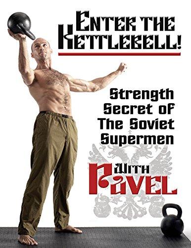 Enter the Kettlebell!: Strength Secret of the Soviet Supermen (English Edition)