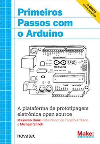 Primeiros Passos com o Arduino: A Plataforma de Prototipagem Eletrônica Open Source