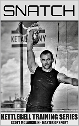 Kettlebell Training Series - Snatch (English Edition)